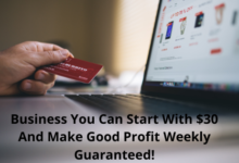 Photo of Business You Can Start With $30 And Make Good Profit Weekly